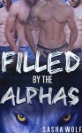 Filled by the Alphas (BBW Shifter Menage Romance) - Sasha Wolf