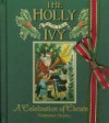 Holly And The Ivy, The: A Celebration of Christmas - Barbara Segall