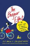 The Bonjour Effect: The Secret Codes of French Conversation Revealed - Julie Barlow, Jean-Benoît Nadeau