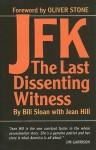 JFK pb: The Last Dissenting Witness - Bill Sloan, Jean Hill, Oliver Stone
