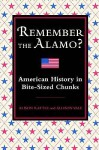 Remember The Alamo?: American History In Bite Sized Chunks - Alison Rattle, Allison Vale