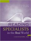Reading Specialists in the Real World: A Sociocultural View - MaryEllen Vogt, Brenda A. Shearer