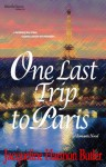 One Last Trip to Paris - Jacqueline Harmon Butler