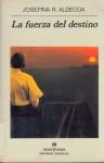 La fuerza del destino - Josefina R. Aldecoa