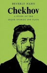 Chekhov: A Study of the Major Stories and Plays - Beverly Hahn