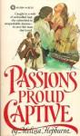 Passion's Proud Captive - Melissa Hepburne