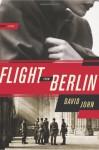 Flight From Berlin: A Novel - David John