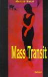 Mass Transit - Maniza Naqvi
