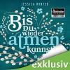 Bis du wieder atmen kannst - Jessica Winter, Marie Bierstedt, Elmar Börger, Audible GmbH