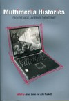 Multimedia Histories: From the Magic Lantern to the Internet (Studies in Film History) - James Lyons, James Lyons