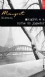 Maigret E A Morte Do Jogador - Georges Simenon