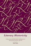 Literary Historicity: Literature and Historical Experience in Eighteenth-Century Britain - Ruth Mack