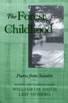 The Forest of Childhood: Poems from Sweden - Leif Sjöberg, William Jay Smith