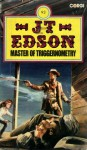 Master of triggernometry - J.T. Edson