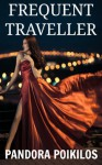 Frequent Traveller (Cathy Dixon, #1) - Pandora Poikilos