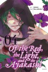Of the Red, the Light, and the Ayakashi, Vol. 4 (Of the Red, the Light and the Ayakashi) - HaccaWorks*