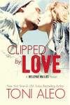 Clipped by Love (Bellevue Bullies Book 2) - Toni Aleo