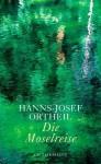 Die Moselreise: Roman eines Kindes - Hanns-Josef Ortheil
