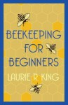 Beekeeping for Beginners (Mary Russell #11) - Laurie R. King