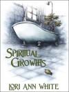 Spiritual Growths - Lori Ann White