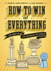 How to Win at Everything - Daniel Kibblesmith, Sam Weiner