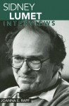 Sidney Lumet: Interviews - Sidney Lumet, Joanna E. Rapf