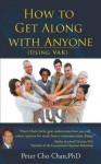 How to Get Along with Anyone - Peter Chan