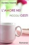 L'amore nei piccoli gesti - Daniela Volontè
