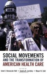 Social Movements and the Transformation of American Health Care - Jane C. Banaszak-Holl, Sandra R. Levitsky, Mayer N. Zald