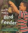 How to Make a Bird Feeder - Liyala Tuckfield, Malcolm Cross