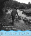 River of Traps: A Village Life - William deBuys, Alex Harris
