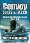 Convoy SC122 and HX229: Climax of the Battle of the Atlantic, March 1943 - Martin Middlebrook