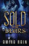 Sold To The Bears - Amira Rain