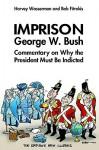 Imprison George Bush - Harvey Franklin Wasserman, Bob Fitrakis