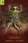 Narrating Demons, Transformative Texts: Rereading Genius in Mid-Century Modern Fictional Memoir - Daniel T. O'Hara