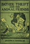 Father Thrift and his Animal Friends - Joseph Charles Sindelar