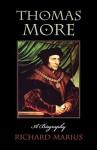 Thomas More: A Biography - Richard Marius