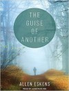 The Guise of Another - Tantor Audio, Jonathan Yen, Allen Eskens