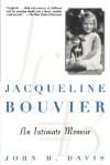 Jacqueline Bouvier: An Intimate Memoir - John H. Davis