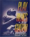 Play Blues Guitar with Keith Wyatt - Keith Wyatt