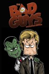 The Bad Guys Collected Edition: The Complete Series - Steven Novak