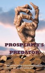 Prosperity's Predator: Thoughts on Government - John Cooley