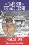 Taps for Private Tussie - Jesse Stuart, James Gifford