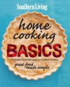 Southern Living Home Cooking Basics: A Complete Illustrated Guide to Southern Cooking - Editors of Southern Living Magazine
