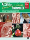 Accent on Christmas and Holiday Ensembles: Horn in F - John O'Reilly, Mark Williams