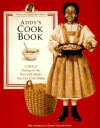 Addy's Cook Book: A Peek at Dining in the Past With Meals You Can Cook Today (American Girls Pastimes) - Jodi Evert
