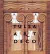 Tulsa Art Deco - Carol Newton Gambino, David Halpern