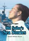 Old Sailor's Sea Stories - Robert Bruce