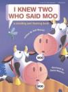 I Knew Two Who Said Moo: A Counting and Rhyming Book - Judi Barrett, Daniel Moreton