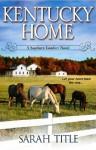 Kentucky Home (A Southern Comfort Novel) - Sarah Title